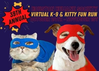 Houston Humane Society - 39th Annual K-9 & Kitty Fun Run